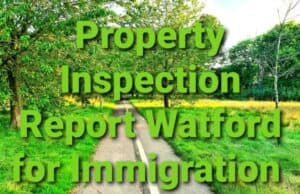 Property Inspection Report Watford for Immigration