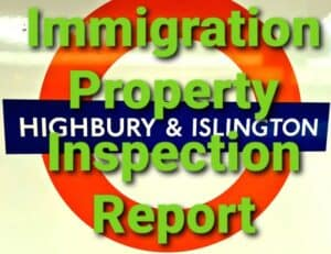 Immigration Property Inspection Report Highbury and Islington