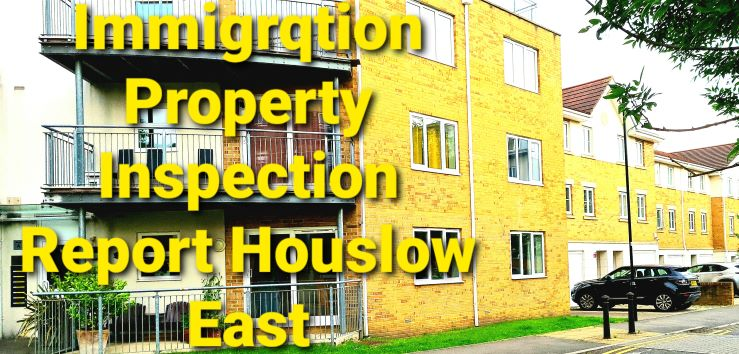 Immigration Property Inspection Report Hounslow East
