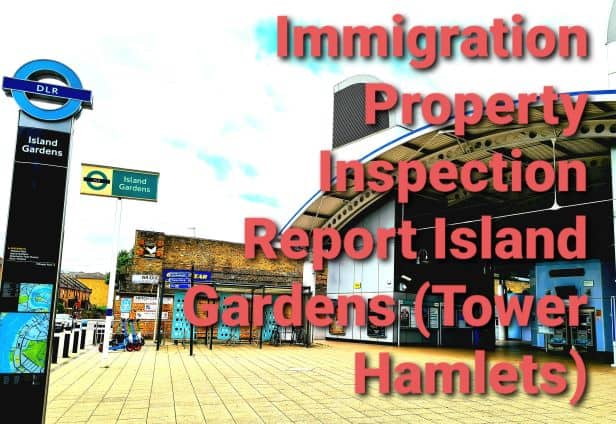 Immigration Property Insepction Report Island Gardens, Tower Hamlets