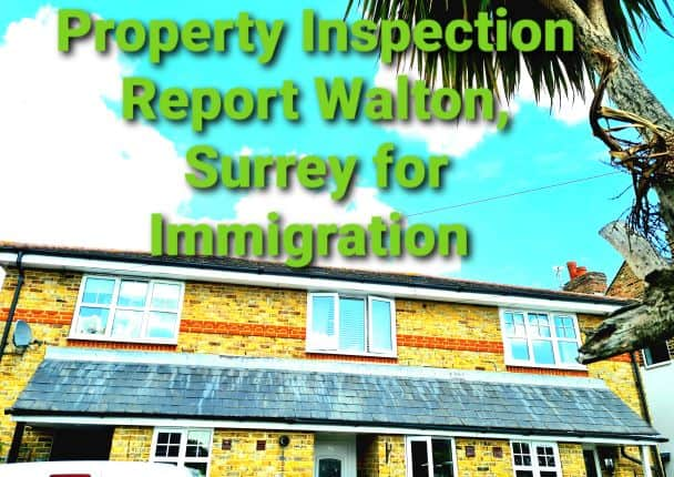 Property Inspection Report Walton Surrey for Immigration